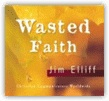 Wasted Faith